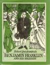Benjamin Franklin and His Friends - Robert M. Quackenbush
