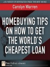Homebuying Tips on How to Get the World's Cheapest Loan - Carolyn Warren