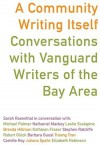 A Community Writing Itself: Conversations with Vanguard Writers of the Bay Area - Sarah Rosenthal