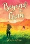 Beyond the Green - Sharlee Glenn
