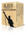 Slave Narrative Six Pack 3 - Incidents in the Life of a Slave Girl, 22 Years a Slave, Escaping in a Chest, Up from Slavery, My Escape from Slavery and Reconstruction (Illustrated) - Frederick Douglass, Harriet Jacobs, Austin Steward, William Still, Booker T. Washington