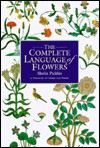 The Complete Language of Flowers - A Treasury of Verse and Prose - Sheila Pickles