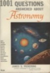 1001 Questions Answered About Astronomy - James Pickering