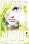 Maddie - Immer das Ziel im Blick von Katie Kacvinsky (16. Juli 2015) Gebundene Ausgabe - Katie Kacvinsky