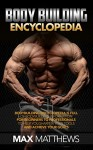 Bodybuilding Encyclopedia: Bodybuilding Encyclopedia is full of Bodybuilding information for beginners to professionals to help you sharpen your tools and achieve more from your workouts - Max Matthews