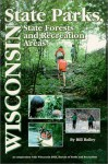 Wisconsin State Parks: A Complete Recreation Guide - Bill Bailey
