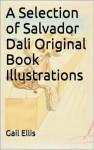 A Selection of Salvador Dali Original Book Illustrations - Gail Ellis