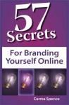 57 Secrets for Branding Yourself Online - Carma Spence, Susan C. Daffron