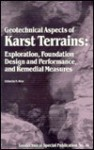 Geotechnical Aspects of Karst Terrains: Exploration, Foundation, Design and Performance, and Remedial Measures (Geotechnical Special Publication, No) - American Society of Civil Engineers