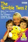 The Terrible Twos 2 - Sarah Kennedy