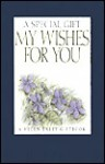 A Special Gift My Wishes for You - Helen Exley, Juliette Clarke
