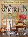 The Way of the Wicked - Ellery Adams, Cris Dukehart