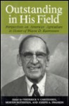 Outstanding in His Field: Perspectives on American Agriculture in Honor of Wayne D. Rasmussen (Henry a Wallace Series on Agricultural History and Rural Studies) - Frederick V. Carstensen