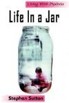 Life in a Jar - Stephen Sutton
