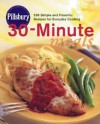 Pillsbury 30-Minute Meals: 230 Simple and Flavorful Recipes for Everyday Cooking - Pillsbury Editors