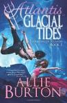 Atlantis Glacial Tides - Allie Burton