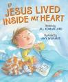 If Jesus Lived Inside My Heart - Jill Roman Lord, Amy Wummer