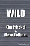 Wild - Kim Pritekel, Alexa Hoffman