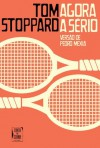 Agora a sério - Tom Stoppard, Pedro Mexia