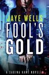 Fool's Gold: A Sabina Kane Novella - Jaye Wells