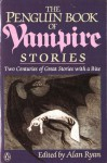 The Penguin Book of Vampire Stories - Alan Ryan, Edward Gorey, Francis Marion Crawford, Algernon Blackwood