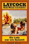 Laycock, Bd. 27: Die Lady war wie Dynamit (Western-Serie) (German Edition) - Matt Brown