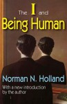 The I and Being Human - Norman Norwood Holland