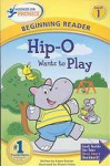 Hip-o Wants to Play: Level 1 (Hooked on Phonics Level 1) - Hooked on Phonics