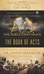 A.D. The Bible Continues: The Book of Acts: The Incredible Story of the First Followers of Jesus, according to the Bible - David Jeremiah