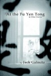 At the Fu Yen Tong & Other Stories - Jack Galmitz