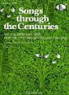 Songs Through The Centuries: 41 Vocal Repertoire Pieces From The 17th Through The 20th Centuries (High Voice) - Bernard Taylor