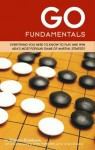 Go Fundamentals: Everything You Need to Know to Play and Win Asian's Most Popular Game of Martial Strategy - Shigemi Kishikawa, John Fairbairn