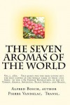 The Seven Aromas of the World: Vol. 2a; A Quest for the Best Coffee Through the Seven Aromas of the World., - Alfred Bosch, Pierre Vandelac