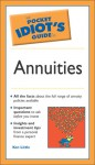 The Pocket Idiot's Guide to Annuities - Kenneth E. Little