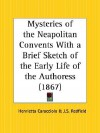 Mysteries of the Neapolitan Convents with a Brief Sketch of the Early Life of the Authoress - Henrietta Caracciolo, James Redfield