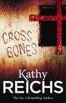 Cross Bones: (Temperance Brennan 8) by Reichs, Kathy (2011) Paperback - Kathy Reichs