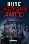 Joe Black's: Under 16 Not Admitted - Joe Black
