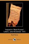 "Trapped in ""Black Russia"": Letters, June-November, 1915 (Dodo Press) - Ruth Pierce"