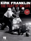 Kirk Franklin - The Fight of My Life - Kirk Franklin