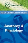 AS/A Level PE Sports Studies: Anatomy and Physiology (Topic Cue Cards) - Sue Young