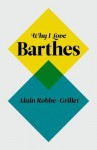 Why I Love Barthes - Alain Robbe-Grillet