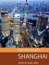 Top Ten Sights: Shanghai - Mark Jones