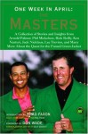 One Week in April: The Masters: Stories and Insights from Arnold Palmer, Phil Mickelson, Rick Reilly, Ken Venturi, Jack Nicklaus, Lee Trevino, and Many More About the Quest for the Famed Green Jacket - Brad Faxon, Don Wade