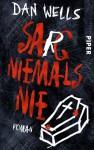 Sarg niemals nie: Roman - Dan Wells, Jürgen Langowski
