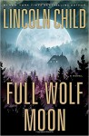 Full Wolf Moon: A Novel (Jeremy Logan Series) - Lincoln Child