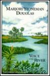 Marjory Stoneman Douglas: Voice of the River - Marjory Stoneman Douglas, John Rothchild