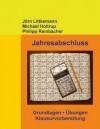 Jahresabschluss: Grundlagen, Übungen, Klausurvorbereitung - Jorn Littkemann, Michael Holtrup, Philipp Reinbacher