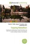 Taiping Rebellion - Frederic P. Miller, Agnes F. Vandome, John McBrewster