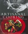 Artisanal Cooking: A Chef Shares His Passion for Handcrafting Great Meals at Home - Terrance Brennan, Andrew Friedman, Christopher Hirsheimer
