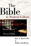 The Bible in Modern Culture: Baruch Spinoza to Brevard Childs - Roy A. Harrisville